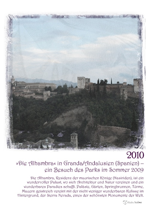»Die Alhambra« in Granada/Andalusien (Spanien) – ein Besuch des Parks im Sommer 2009 // Kalender 2010