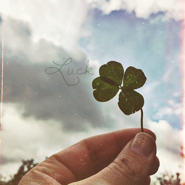 I found the Luck. | Ich fand das Glück.