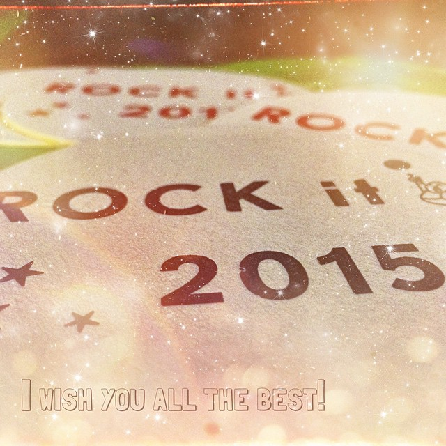 Rock it 2015! I wish you all the best!