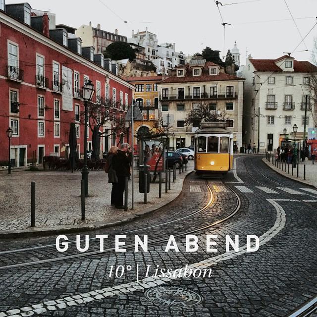 Guten Abend Lissabon.