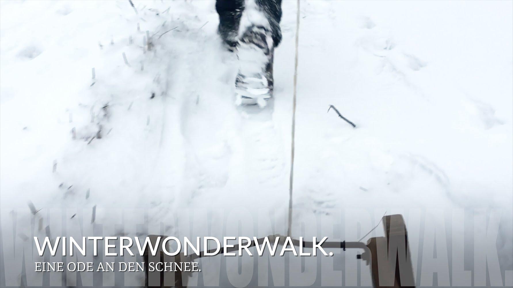 Winderwonderwalk. Eine Ode an den Schnee.