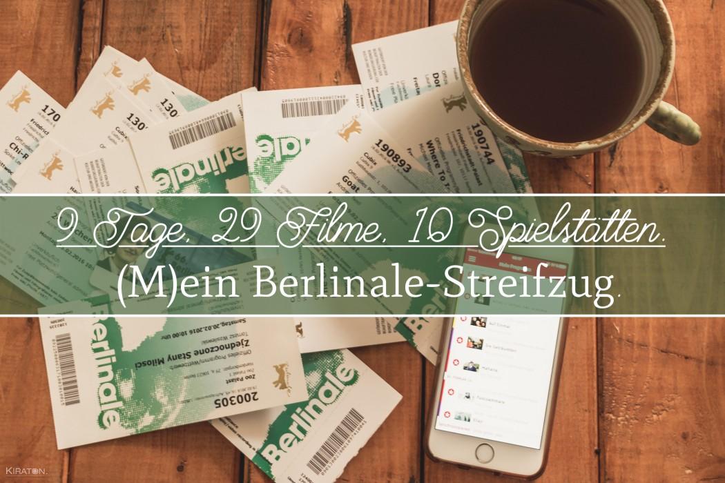 9 Tage, 29 Filme, 10 Spielstätten. (M)Ein Berlinale-Streifzug. 2016