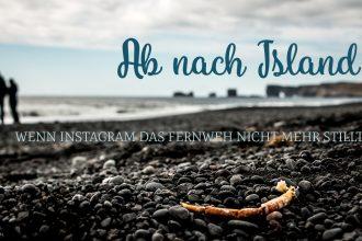 Ab nach Island. | Wenn Instagram das Fernweh nicht mehr stillt.