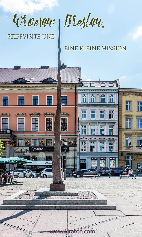 Wrocław | Breslau. Stippvisite und eine kleine Mission.