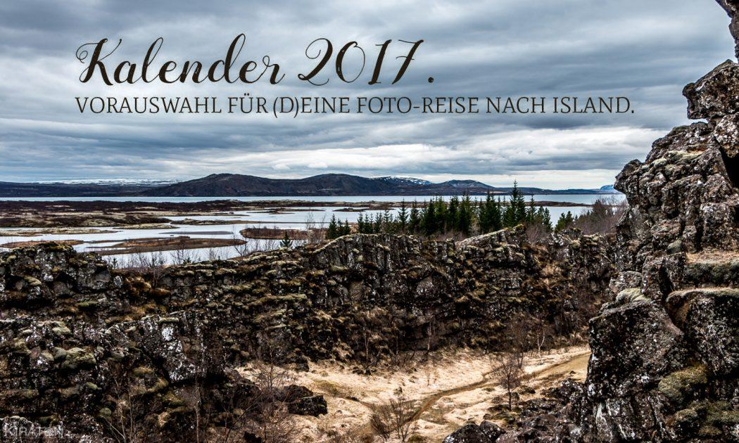 KALENDER 2017 | VORAUSWAHL FÜR (D)EINE FOTO-REISE NACH ISLAND.