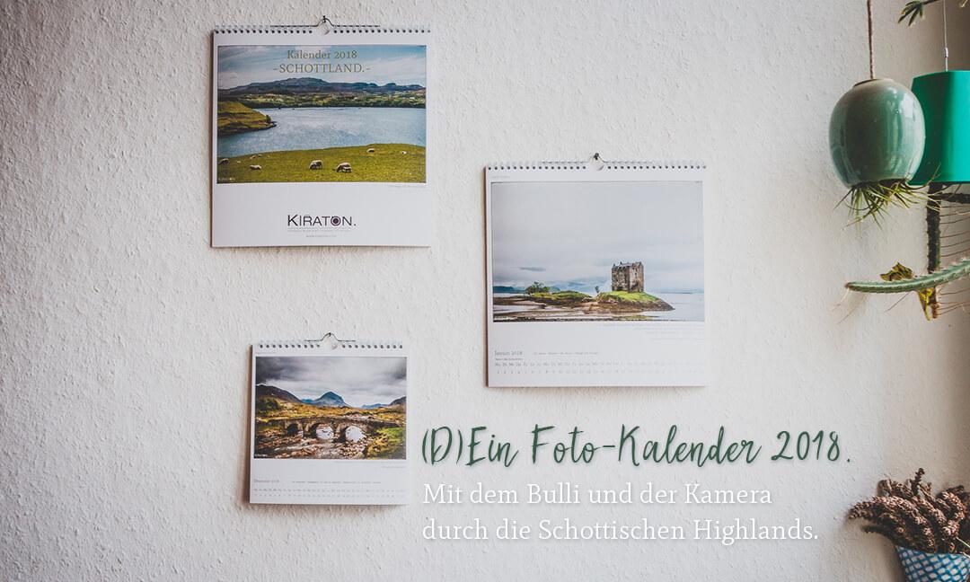Mit dem Bulli und der Kamera durch die Schottischen Highlands. (D)Ein Foto-Kalender 2018.