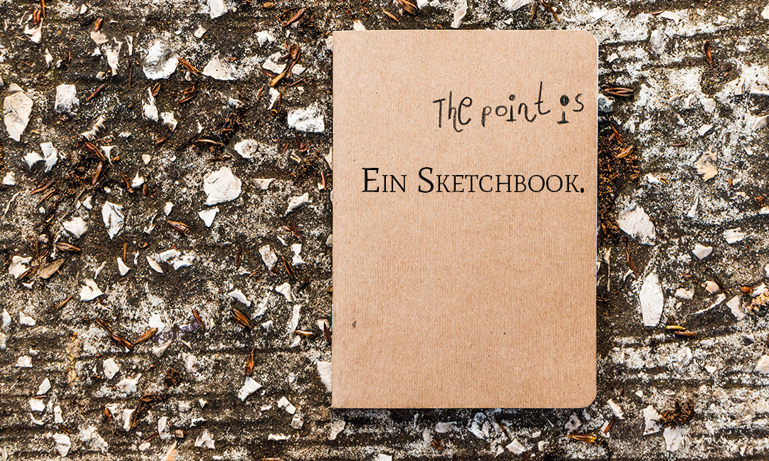 The point is. Ein Sketchbook.